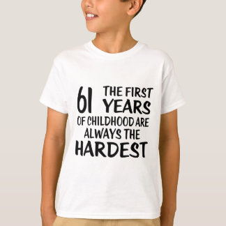 61 The First  Years Birthday Designs T-Shirt
