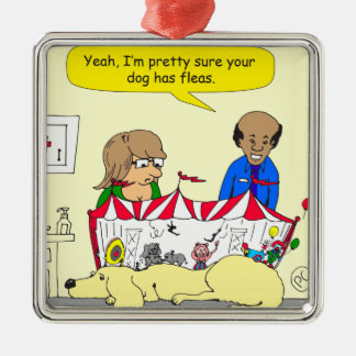 626 dog has fleas cartoon metal ornament