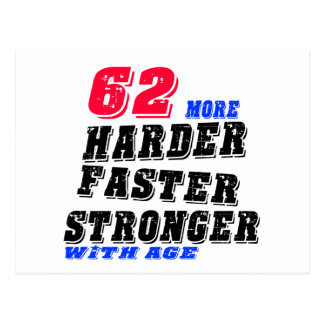62 More Harder Faster Stronger With Age Postcard
