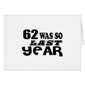 62 So Was So Last Year Birthday Designs Card