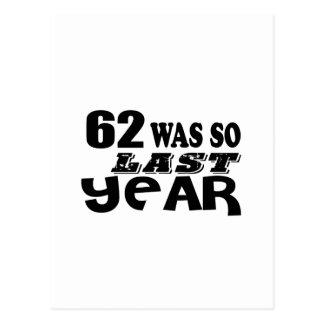 62 So Was So Last Year Birthday Designs Postcard