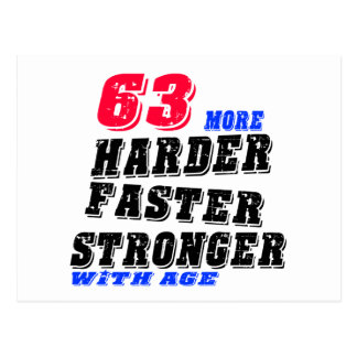 63 More Harder Faster Stronger With Age Postcard