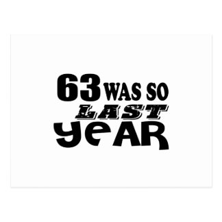 63 So Was So Last Year Birthday Designs Postcard