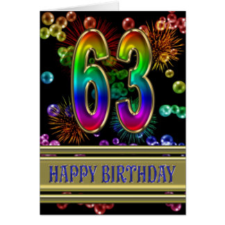 63rd Birthday with rainbow bubbles and fireworks Card