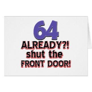64 Already ?! Shut The Front Door ! Card