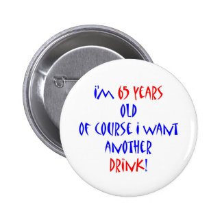 65 another drink 2 inch round button