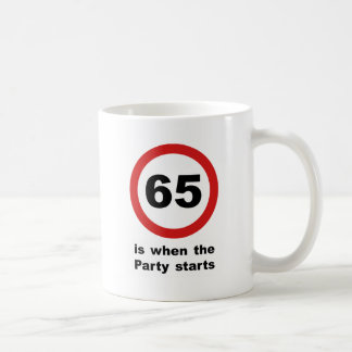 65 is when the Party Starts Classic White Coffee Mug