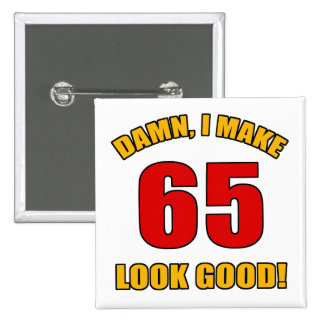 65 Looks Good! 2 Inch Square Button
