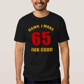 65 Looks Good! T Shirt