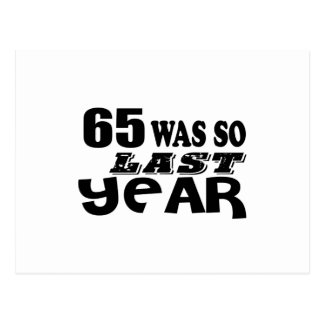 65 So Was So Last Year Birthday Designs Postcard