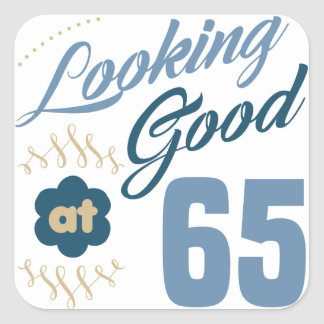 65th Birthday Looking Good Square Sticker