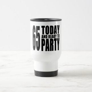 65th Birthdays Parties : 65 Today & Ready to Party 15 Oz Stainless Steel Travel Mug