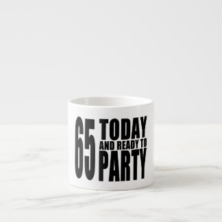 65th Birthdays Parties : 65 Today & Ready to Party 6 Oz Ceramic Espresso Cup