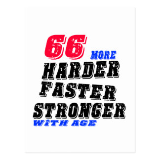 66 More Harder Faster Stronger With Age Postcard