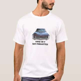 67 GTO Gone But Not Forgotten T-Shirt