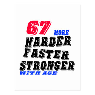 67 More Harder Faster Stronger With Age Postcard
