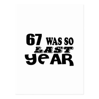 67 So Was So Last Year Birthday Designs Postcard