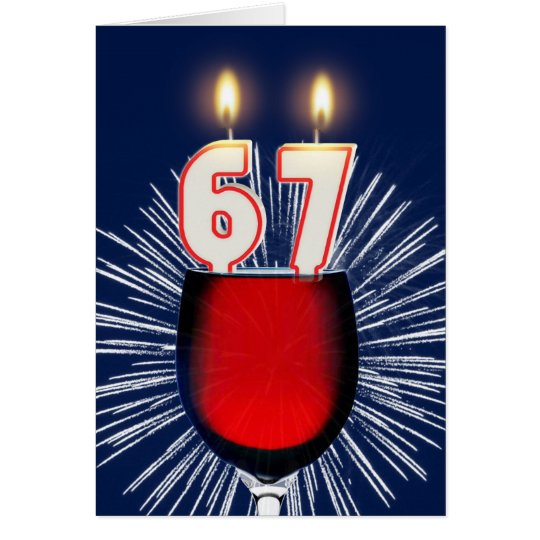 67th Birthday with wine and candles Card