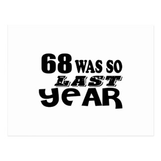 68 So Was So Last Year Birthday Designs Postcard