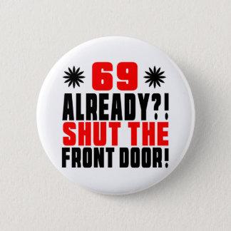 69 Already ?! Shut The Front Door! 2 Inch Round Button