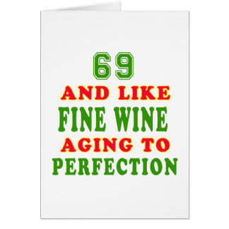 69 and like fine wine birthday designs card