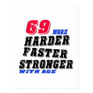 69 More Harder Faster Stronger With Age Postcard