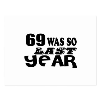 69 So Was So Last Year Birthday Designs Postcard