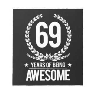 69th Birthday (69 Years Of Being Awesome) Notepads