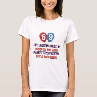 69th year old snow on the roof birthday designs T-Shirt