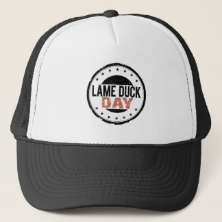 6th February - Lame Duck Day Trucker Hat