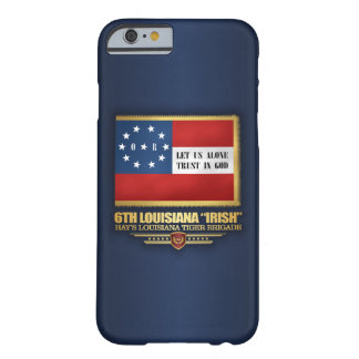 "6th Louisiana ""Irish"" Infantry Barely There iPhone 6 Case"