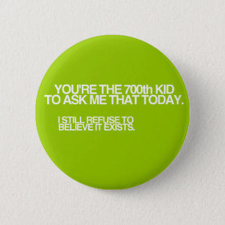 700th Kid Today! 2 Inch Round Button