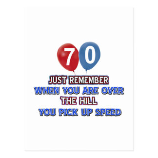 70 and over the hill birthday designs post card