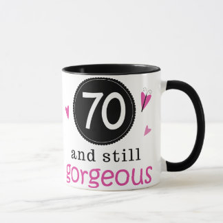 70 And Still Gorgeous Birthday Gift Idea For Her Mug