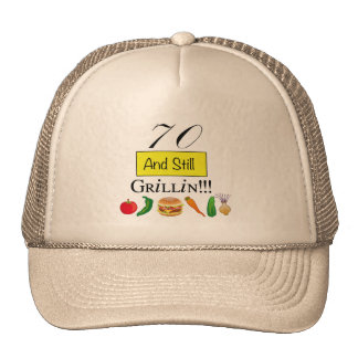 70 and still grillin! Ball Cap Trucker Hat