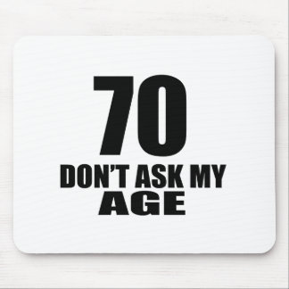 70 Do Not Ask My Age Birthday Designs Mouse Pad
