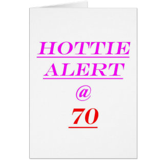 70 Hottie Alert Card