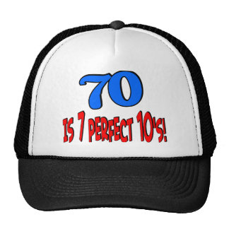 70 is 7 perfect 10's  (BLUE) Trucker Hats