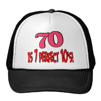 70 is 7 perfect 10's  (PINK) Trucker Hats