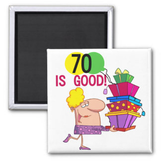 70 is Good Birthday Tshirts and Gifts Magnet