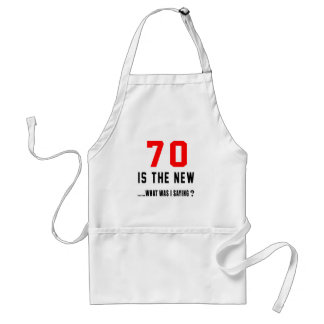 70 is the new ..what was i saying standard apron