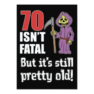 70 Isn't Fatal But Old Funny Grim Reaper Invite