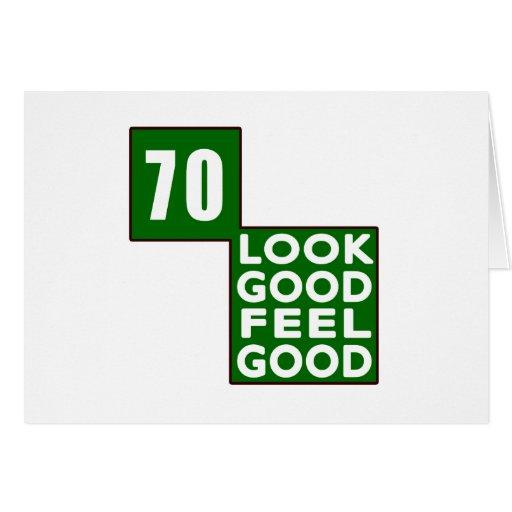 70 Look Good Feel Good Greeting Card
