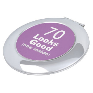 70 Looks Good © Funny 70th Birthday Gag Gift Vanity Mirrors