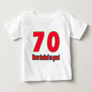 70 never looked so good birthday designs baby T-Shirt