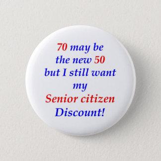 70 Senior Citizen 2 Inch Round Button