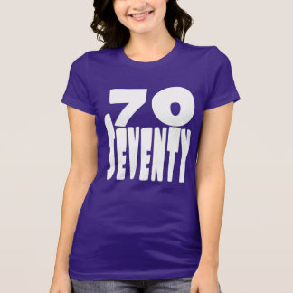 70 Seventy Years Old in BIG Bold Lettering T-Shirt