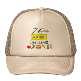 70 Something and Still Grillin' Hat