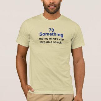70 Something... T-Shirt