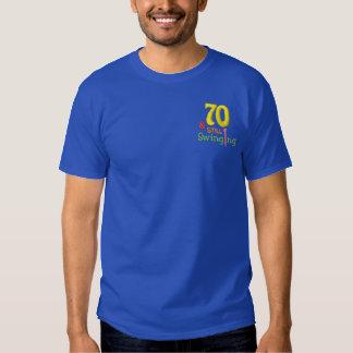 70 & Still Swinging! Embroidered T-Shirt
